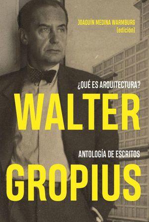 WALTER GROPIUS QUÉ ES ARQUITECTURA?