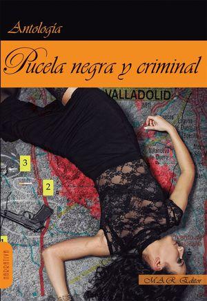 PUCELA NEGRA Y CRIMINAL. ANTOLOGIA