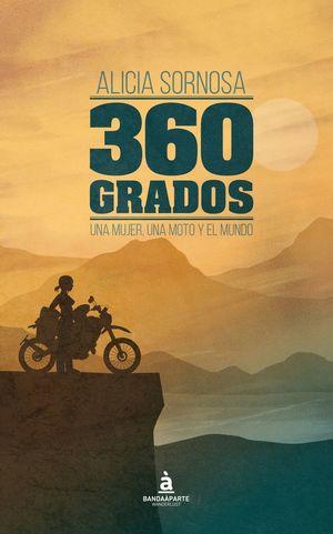 360 GRADOS UNA MUJER, UNA MOTO Y EL MUNDO