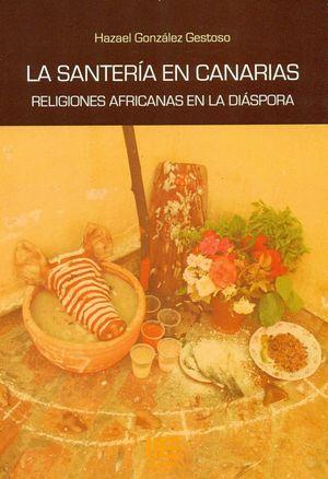 LA SANTERIA EN CANARIAS. RELIGIONES AFRICANAS EN LA DIASPORA