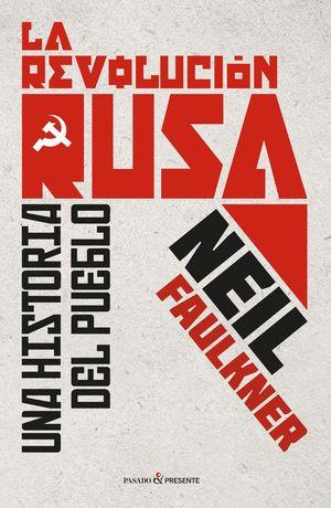 LA REVOLUCIÓN RUSA. UNA HISTORIA DEL PUEBLO