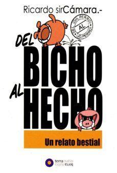 DEL BICHO AL HECHO