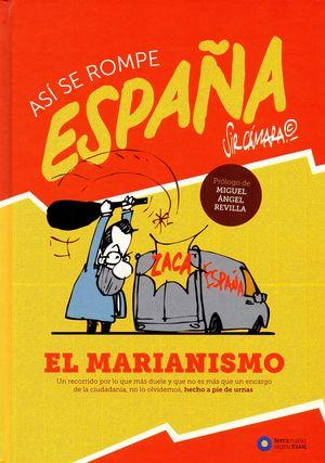 ASI SE ROMPE ESPAÑA. EL MARIANISMO