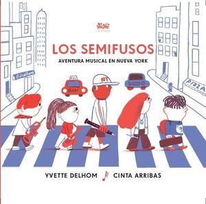 LOS SEMIFUSOS. AVENTURA MUSICAL EN NUEVA YORK