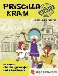 PRISCILLA KRAIM 7. EL CASO DE LA GRANJA MISTERIOSA