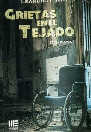 GRIETAS EN EL TEJADO. DEMENCIA I
