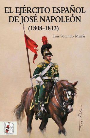 EL EJERCITO ESPA�OL DE JOSɐ NAPOLE�N 1808-1813