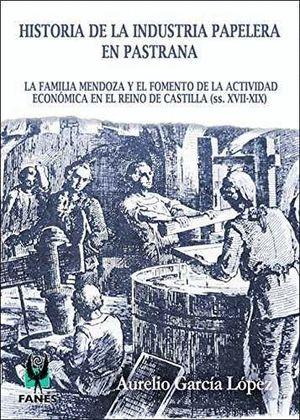 HISTORIA DE LA INDUSTRIA PAPELERA EN PASTRANA