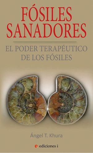 FOSILES SANADORES. EL PODER TERAPEUTICO DE LOS FOSILES