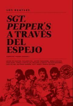 LOS BEATLES. SGT. PEPPER'S A TRAVÉS DEL ESPEJO