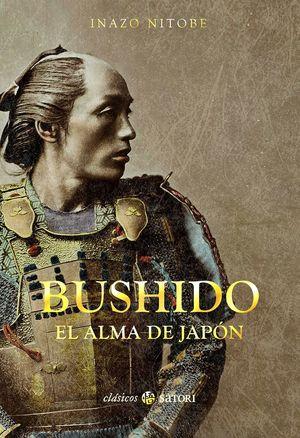 BUSHIDO. EL ALMA DE JAPÓN