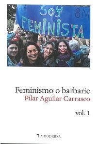 FEMINISMO O BARBARIE VOL.1