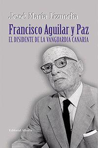FRANCISCO AGUILAR Y PAZ