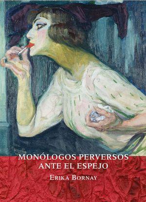 MONÓLOGOS PERVERSOS ANTE EL ESPEJO