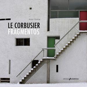 LE CORBUSIER. FRAGMENTOS