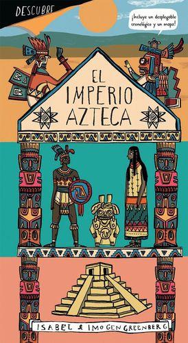 DESCUBRE EL IMPERIO AZTECA