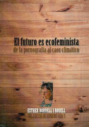 EL FUTURO ES ECOFEMINISTA