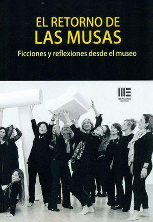 EL RETORNO DE LAS MUSAS. FICCIONES Y REFLEXIONES DESDE EL MUSEO