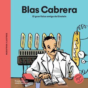 BLAS CABRERA. EL GRAN FISICO AMIGO DE EINSTEIN