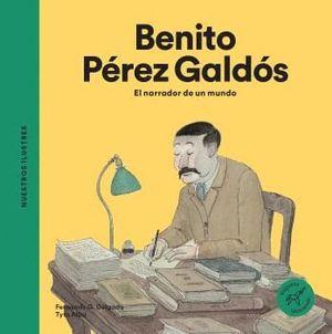 BENITO PEREZ GALDOS. EL NARRADOR DE UN MUNDO