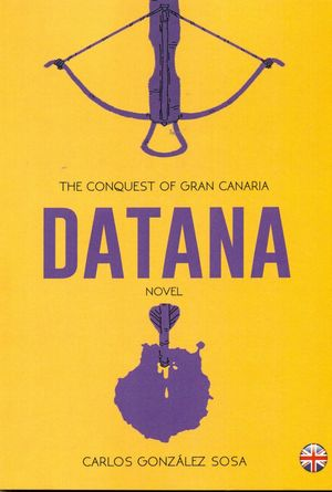 DATANA. THE CONQUEST OF GRAN CANARIA