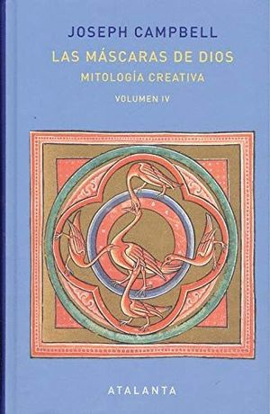 LAS MÁSCARAS DE DIOS T. IV MITOLOGÍA CREATIVA