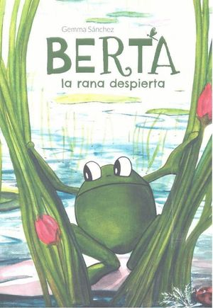 BERTA, LA RANA DESPIERTA
