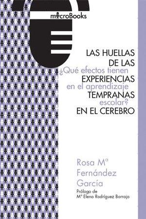 LAS HUELLAS DE LAS EXPERIENCIAS TEMPRANAS EN EL CEREBRO