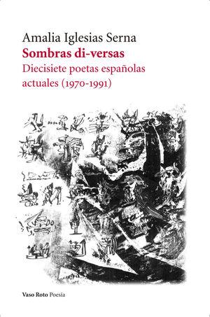 SOMBRAS DIVERSAS. DIECISIETE POETAS ESPAÑOLAS ACTUALES