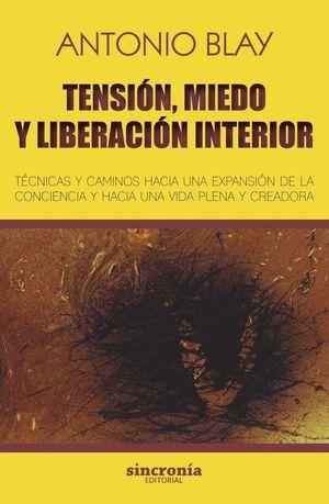 TENSION, MIEDO Y LIBERACION INTERIOR
