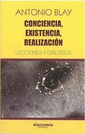 CONCIENCIA, EXISTENCIA, REALIZACION. LECCIONES Y DIÁLOGOS