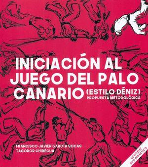 INICIACIÓN AL JUEGO DEL PALO CANARIO + CD