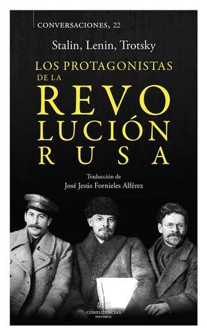CONVERSACIONES CON LOS PROTAGONISTAS DE LA REVOLUCIÓN RUSA