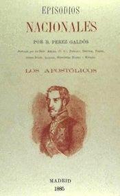 LOS APOSTOLICOS. EPISODIOS NACIONALES
