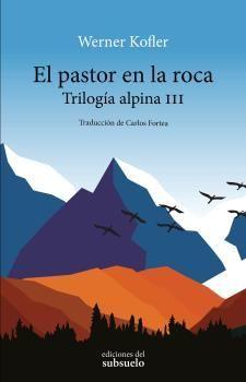 EL PASTOR EN LA ROCA. TRILOGÍA ALPINA III