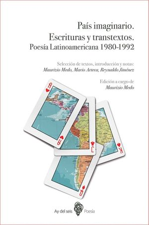 PAÍS IMAGINARIO. ESCRITURAS Y TRANSTEXTOS. POESÍA LATINOAMERICANA 1980-1992