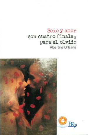 SEXO Y AMOR CON CUATRO FINALES PARA EL OLVIDO