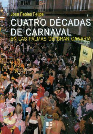 CUATRO DECADAS DE CARNAVAL EN LAS PALMAS DE GRAN CANARIA
