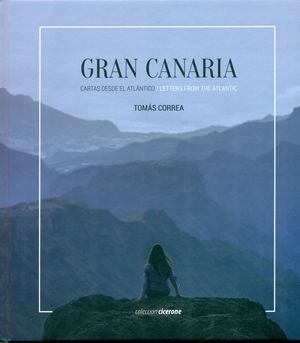 GRAN CANARIA. CARTAS DESDE EL ATLANTICO / LETTERS FROM THE ATLANTIC