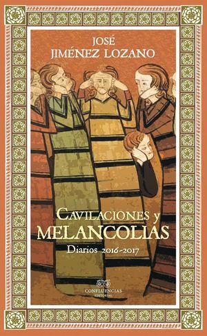 CAVILACIONES Y MELANCOLIAS. DIARIOS 2016-2017