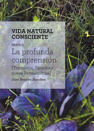 VIDA NATURAL CONSCIENTE T.II LA PROFUNDA COMPRENSIÓN