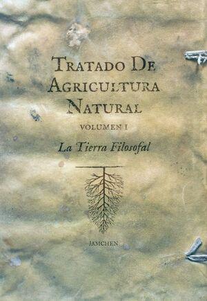 TRATADO DE AGRICULTURA NATURAL (2 VOL.) LA TIERRA FILOSOFAL