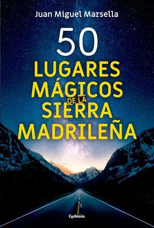 50 LUGARES MÁGICOS DE LA SIERRA MADRILEÑA