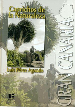 GRAN CANARIA. CAPRICHOS DE LA NATURALEZA