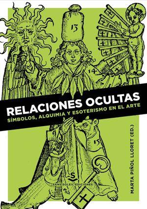 RELACIONES OCULTAS: SÍMBOLOS, ALQUIMIA Y ESOTERISMO EN EL ARTE