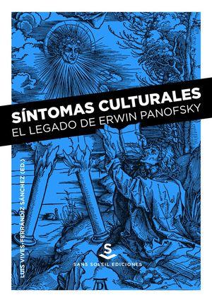 SÍNTOMAS CULTURALES. EL LEGADO DE ERWIN PANOFSKY