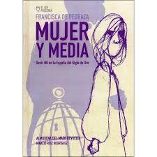 FRANCISCA DE PEDRAZA, MUJER Y MEDIA