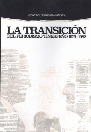 LA TRANSICIÓN DEL PERIODISMO TINERFEÑO 1975-1982