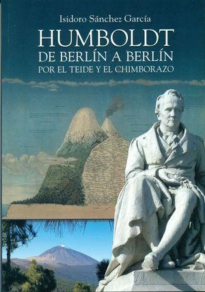 HUMBOLDT DE BERLÍN A BERLÍN POR EL TEIDE Y EL CHIMBORAZO