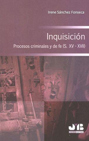 INQUISICIÓN. PROCESOS CRIMINALES Y DE FE (S.XV-XVII)